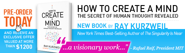 Pre-Order Kurzweil's New Book &quot;How to Create a Mind&quot;